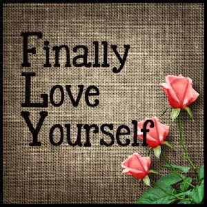 Finally Love Yourself